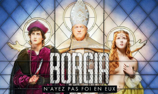 Les Borgia Canal Serie Tv Portdragon Fr