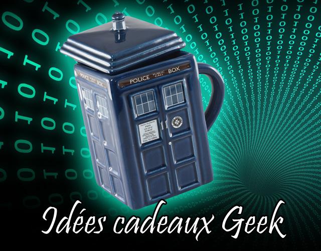 idée Cadeaux Geek