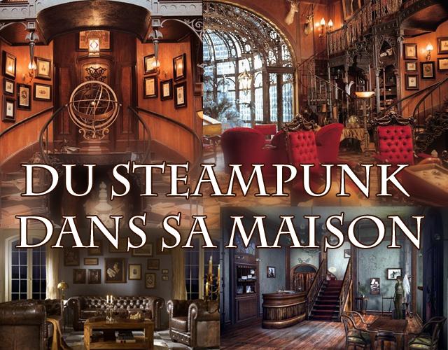 Où trouver des meubles pour recréer une ambiance steampunk? Quelles tendances s'en rapprochent le plus dans le commerce? Comment chiner sans trop se ruiner ...
