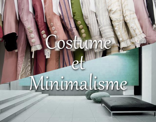 Costume et Minimalisme: L'association impossible ?