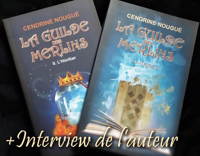 La guilde des Merlins, Cendrine Nougué, Tomes 1 et 2 (Roman fantasy)