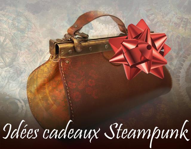 idée Cadeaux SteamPunk